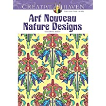 Creative Haven Art Nouveau Nature Designs Coloring Book (Creative Haven Coloring Books)