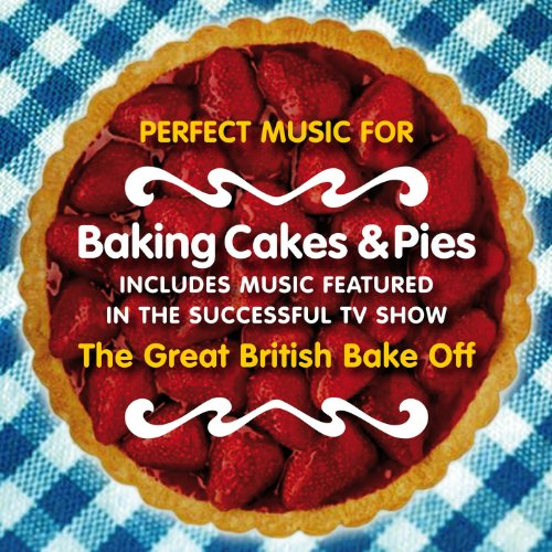 Perfect Music for Baking Cakes &...