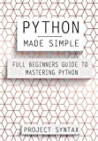 #10: Python Made Simple: Full Beginner's Guide to Mastering Python