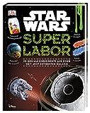 Star Wars Superlabor: 20 geniale Experimente aus einer weit, weit entfernten Galaxis