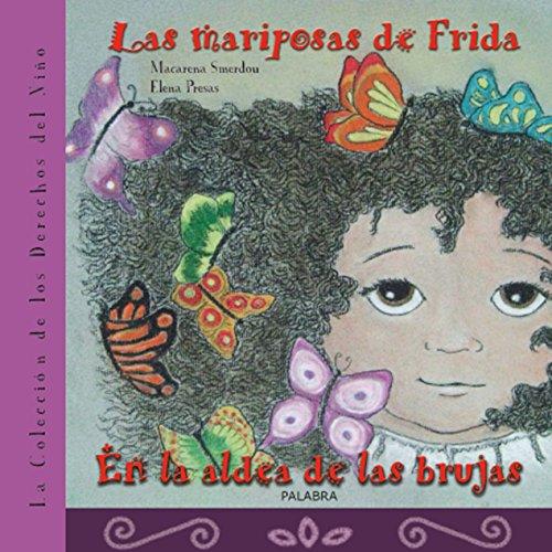 La colección de los derechos del niño: Las mariposas de Frida: 3 (Libros ilustrados)