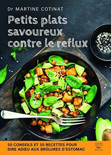 Petits plats savoureux contre le reflux (Recettes santé) par  Martine Cotinat