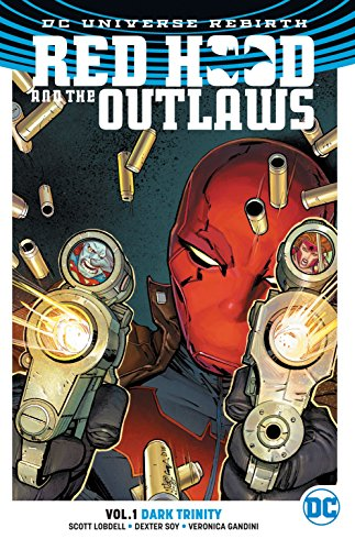 Preisvergleich Produktbild Red Hood and the Outlaws Vol. 1: Dark Trinity (Rebirth)