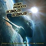 26: Ikarus, Ikarus ...
