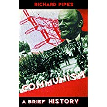 Communism: A History of the Intellectual and Political Movement