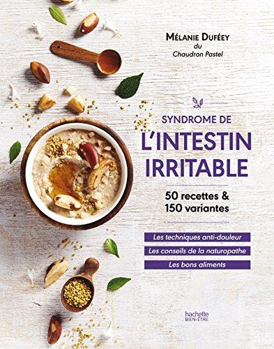 Syndrôme de l'intestin irritable: La méthode anti-douleur par Mélanie Duféey