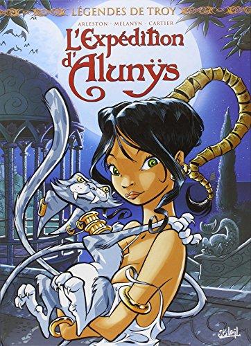 Légendes de Troy - Tome 1 - L'expédition d'Alunys
