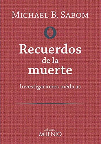 Recuerdos de la muerte: Investigaciones médicas (Holística) por Michael B. Sabom