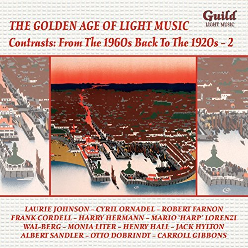 The Golden Age of Light Music: Contrasts: From the 1960s back to the 1920s - Vol. 2 By Various Artists ,Nino Rota Robert Farnon Johnny Richards Carolyn Leigh Alfred Newman Brian Fahey Eric Winstone Franz Leh¨¢r Earle H. Hagen Herbert Spencer Avent de Monfred Gilbert Becaud Ray Hartley Eddie Cassen David Rose Frederic Curzon Laurie Johnson (Composer),Various Conductors (Conductor) (2014-11-15) 1960 Goldene Rosen