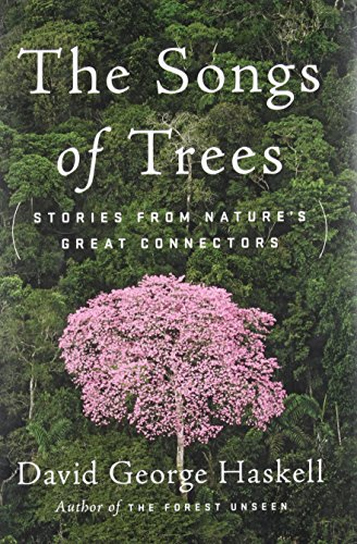 Songs of Trees, The Stories from Nature's Great Connectors