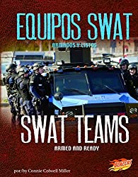Equipos Swat/Swat Teams: Armados y Listos/Armed and Ready (Blazers Bilingue: En Cumplimiento del Deber/Line of Duty) by Connie Colwell Miller (2013-01-06)