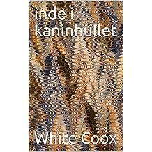 inde i kaninhullet (Danish Edition)