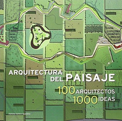 Arquitectura del PAISAGE. 100 arquitectos. 100 ideas