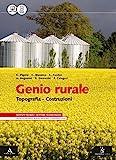 Genio rurale. Topografia costruzioni. Con quaderno. Per gli Ist. tecnici per geometri. Con e-book. Con espansione online