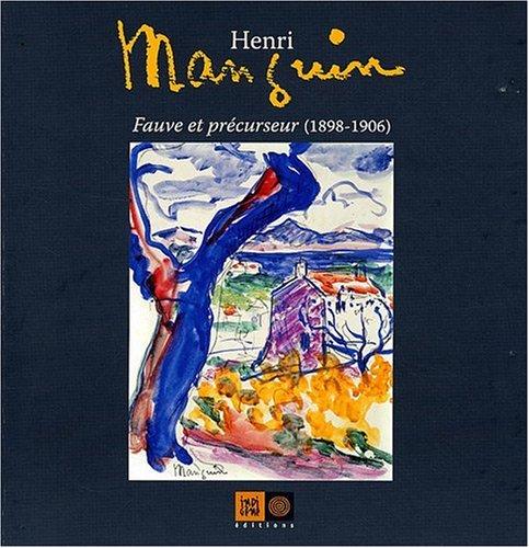 Henri Manguin : Fauve et précurseur (1898-1906)
