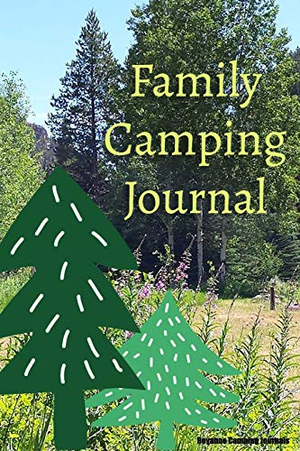 Family Camping Journal: Prompt Journal to Document Campgrounds Visited, Memories, Events and Activities While Camping in Tents or an RV -