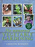 No-Nonsense Vegetable Gardening by Christine Walkden