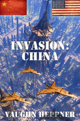 Invasion: China (Invasion America Book 5) (English Edition)