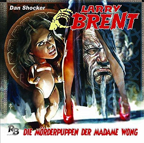 Larry Brent (22) Die Mörderpuppen der Madame Wong - R & B Company 2016