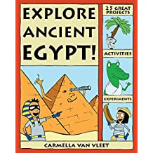 Explore Ancient Egypt!: 25 Great Projects, Activities, Experiments (Explore Your World) (English Edition)