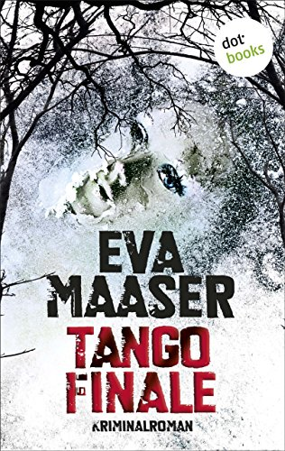 Buchseite und Rezensionen zu 'Tango Finale: Kriminalroman (Kommissar Rohleffs zweiter Fall)' von Eva Maaser