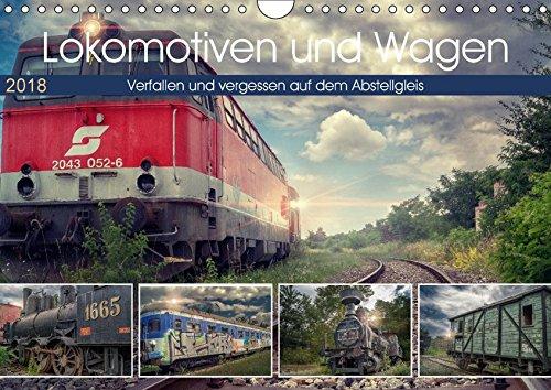 Lokomotiven und Wagen - Verfallen und vergessen auf dem Abstellgleis (Wandkalender 2018 DIN A4 quer): Kleine Juwele der Eisenbahngeschichte, ... 14 ... [Kalender] [Apr 09, 2017] Felber, Monika (Und Wagen Gleise)