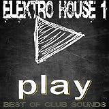 Play Elektro House Vol.1 (Best Of Club Sounds)
