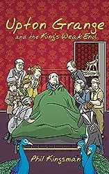 Upton Grange & The King's WeakEnd (English Edition)