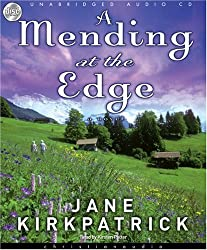 A Mending at the Edge (Change and Cherish Historical Series #3) by Jane Kirkpatrick (2008-04-15)