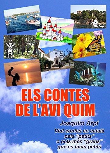 Els contes de l'Avi Quim (Catalan Edition) por Joaquim Arpí Montero