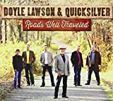 Songtexte von Doyle Lawson & Quicksilver - Roads Well Traveled