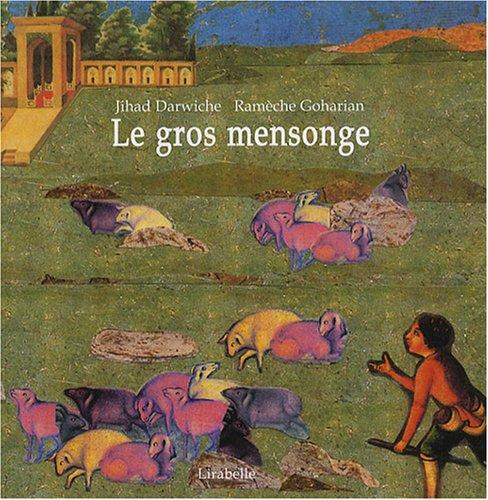 Le gros mensonge : contes de Perse