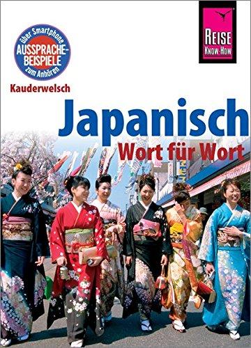 Japanisch - Wort für Wort: Kauderwelsch-Sprachführer von Reise Know-How
