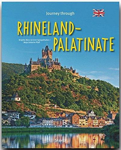 Journey through RHINELAND-PALATINATE - Reise durch RHEINLAND-PFALZ - Ein Bildband mit 190 Bildern - STÜRTZ Verlag