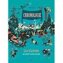 Chronologie - Le livre d'activités: une histoire du monde créative