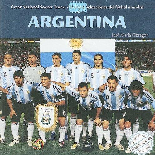 Argentina (Great National Soccer Teams/Grandes Selecciones Del Futbol Mundial) por Jose Maria Obregon