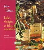 Faire et Offrir - Huiles, vinaigres et délices aromatisés