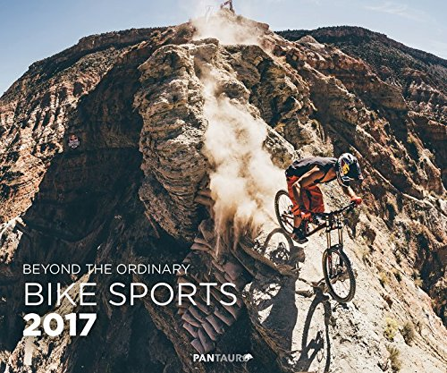 Preisvergleich Produktbild Bike Sports 2017: Beyond The Ordinary (Wandkalender, Format 60 x 50 cm)