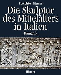 Die Skulptur des Mittelalters in Italien, 2 Bde.: Bd.1 Romanik