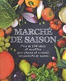 Marché de saison - Plus de 250 idées et recettes pour choisir et cuisiner les produits de saison