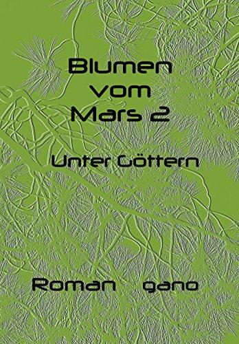 """Rezension: """"Blumen vom Mars 2, Unter Göttern"""" von Gabriele Nolte"""