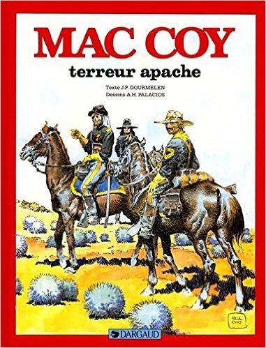 Mac Coy, tome 17 : Terreur apache de Jean-Pierre Gourmelen,Antonio Hernandez Palacios ( 7 juin 1996 )