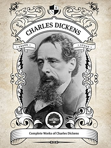 The Complete Works of Charles Dickens (Illustrated, Inline Footnotes) (Classics Book 9) by [Dickens, Charles]