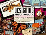 DESIGNING MULTIMEDIA: A Visual Guide to Multimedia and Online Graphic Design by Lisa Lopuck (1996-02-03)