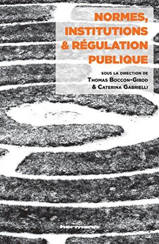 Normes, institutions et régulation publique par Thomas Boccon-Gibod, Caterina Gabrielli