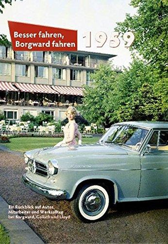 Besser fahren, Borgward fahren · 1959: Ein Jahrbuch über Borgward, Goliath und Lloyd - Oldtimer Bücher über