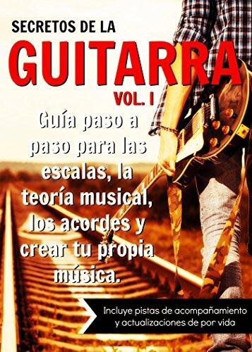 Secretos de la Guitarra: Guía paso a paso para dominar las escalas,...