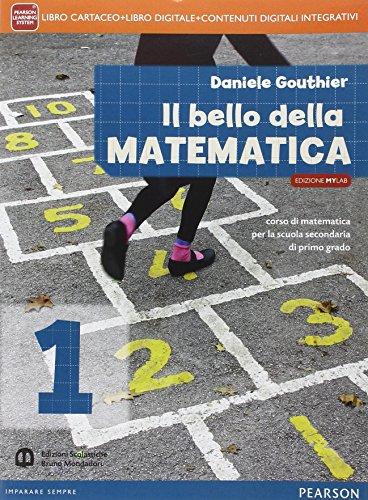 Bello della matematica. Con Tavole. Ediz. mylab. Per la Scuola media. Con e-book. Con espansione online: 1