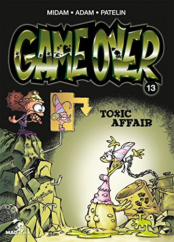 Game Over - Tome 13 : Toxic Affair PDF Books