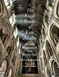 Image de Angel Roofs of East Anglia: Unseen Masterpieces of the Middle Ages